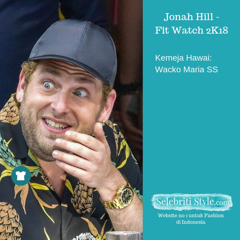 Highlight – Jonah Hill – Fit Watch 2K18 Mengenakan Kemeja Wacko Maria